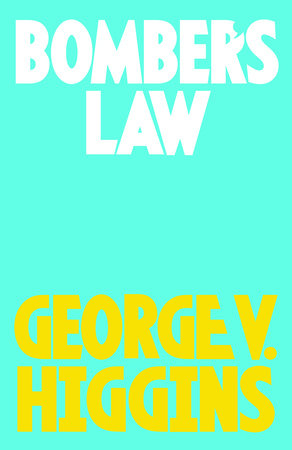 Bomber's Law by George V. Higgins