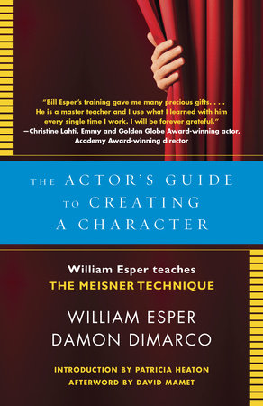 The Actor's Guide to Creating a Character by Damon Dimarco and William Esper