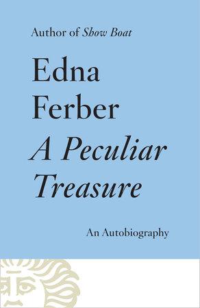 A Peculiar Treasure by Edna Ferber