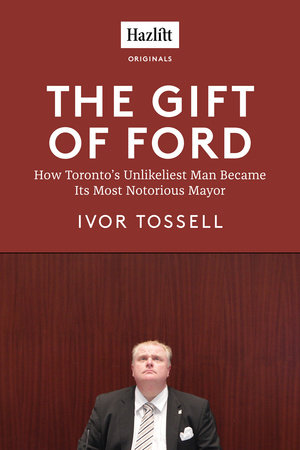 The Gift of Ford by Ivor Tossell