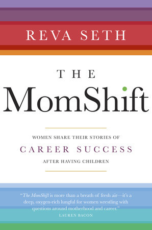 The MomShift by Reva Seth