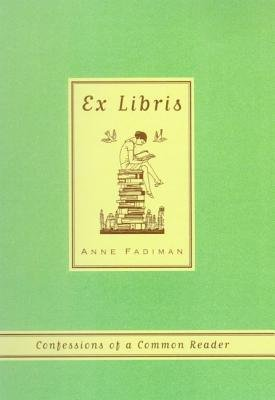 Cover of Ex Libris: Confessions of a Common Reader