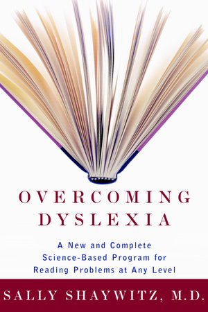 Overcoming Dyslexia by Sally Shaywitz, M.D.