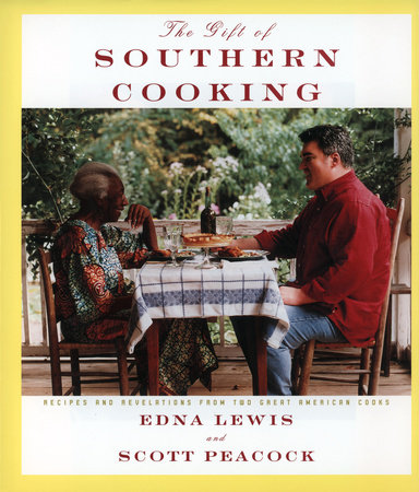 The Gift of Southern Cooking by Scott Peacock and Edna Lewis