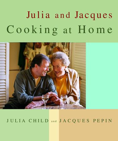 Julia and Jacques Cooking at Home by