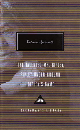 The Talented Mr. Ripley, Ripley Under Ground, Ripley's Game by