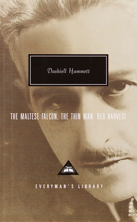 The Maltese Falcon, The Thin Man, Red Harvest by Dashiell Hammett