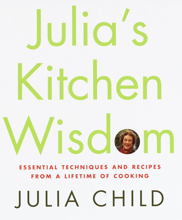 Julia's Kitchen Wisdom by Julia Child