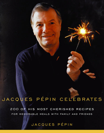 Jacques Pepin Celebrates by Jacques Pepin