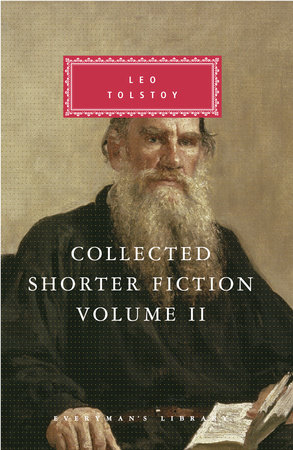 Collected Shorter Fiction, vol. 2 by Leo Tolstoy