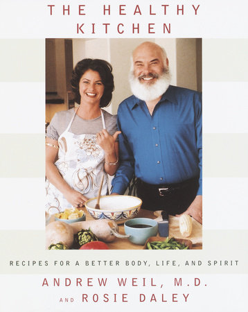 The Healthy Kitchen by Rosie Daley and Andrew Weil, M.D.