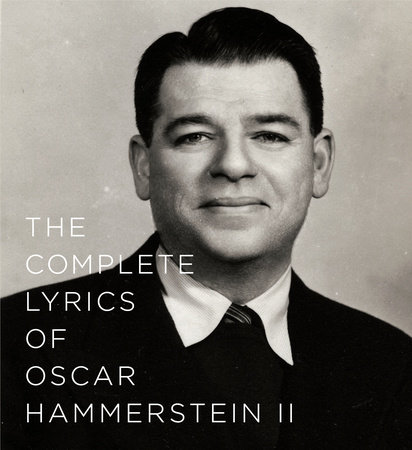 The Complete Lyrics of Oscar Hammerstein II by