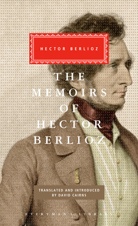 The Memoirs of Hector Berlioz by
