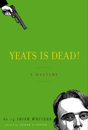 Yeats Is Dead!