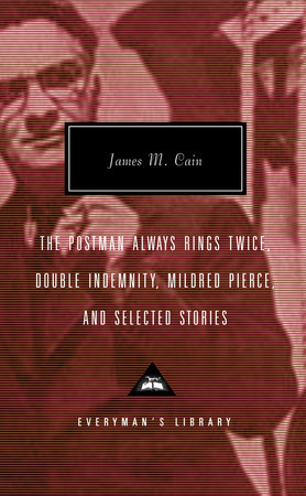The Postman Always Rings Twice, Double Indemnity, Mildred Pierce, and Selected Stories