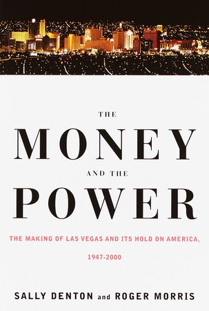The Money and the Power by Roger Morris and Sally Denton