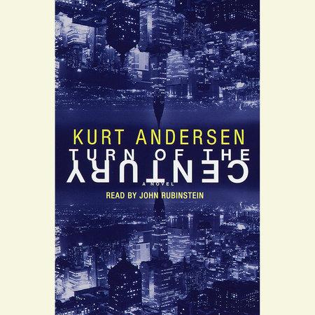 Turn of the Century by Kurt Andersen