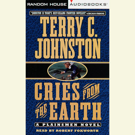 Cries from the Earth by Terry C. Johnston