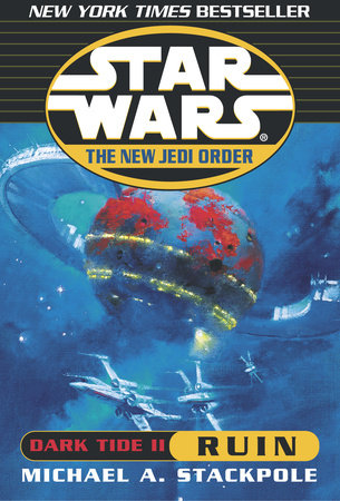 Ruin: Star Wars (The New Jedi Order: Dark Tide, Book II) by Michael A. Stackpole
