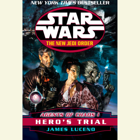 Hero's Trial: Star Wars (The New Jedi Order: Agents of Chaos, Book I) by