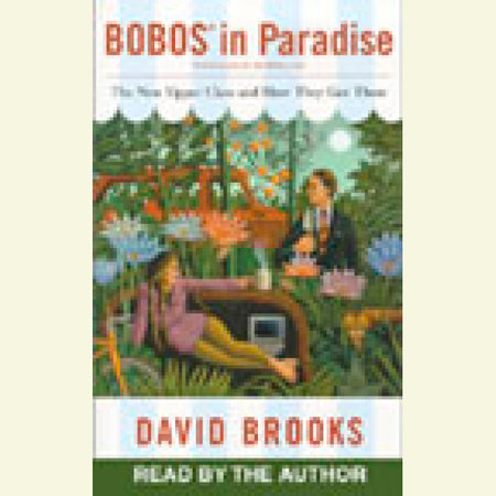Bobos in Paradise by