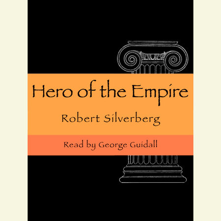 A Hero of the Empire by Robert Silverberg