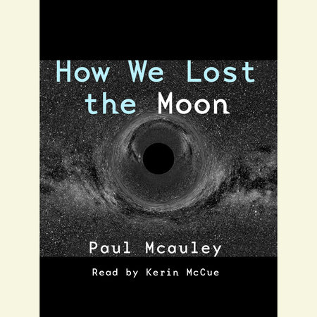 How We Lost the Moon by Paul J. McAuley