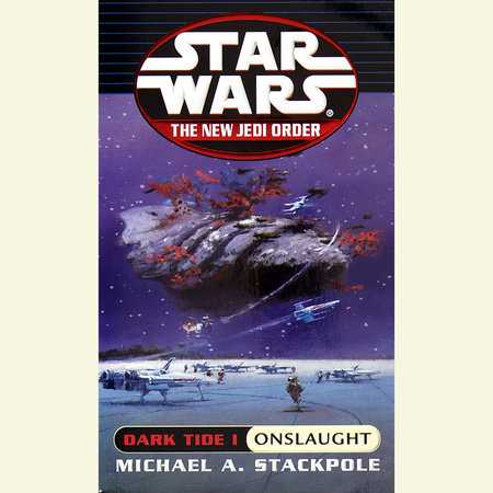 Onslaught: Star Wars (The New Jedi Order: Dark Tide, Book I) by Michael A. Stackpole