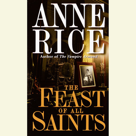 FEAST OF ALL SAINTS by Anne Rice