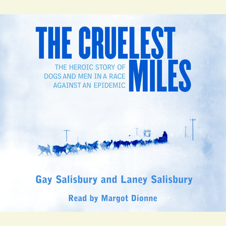The Cruelest Miles by Laney Salisbury and Gay Salisbury