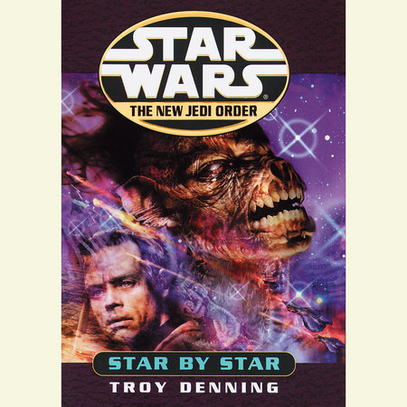 Star by Star: Star Wars (The New Jedi Order) by Troy Denning