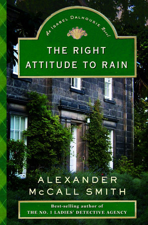 The Right Attitude to Rain by Alexander McCall Smith