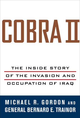 Cobra II by Bernard E. Trainor and Michael R. Gordon