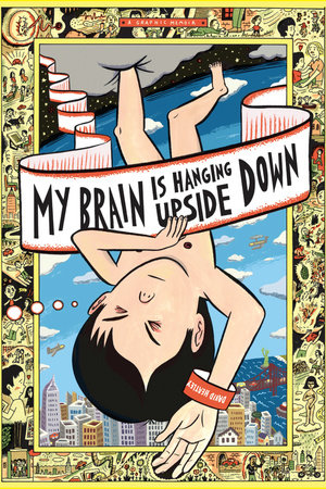 My Brain is Hanging Upside Down by David Heatley