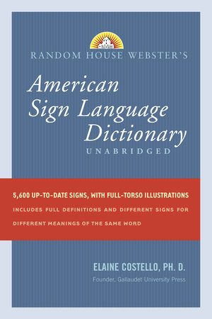 Random House Webster's Unabridged American Sign Language Dictionary by