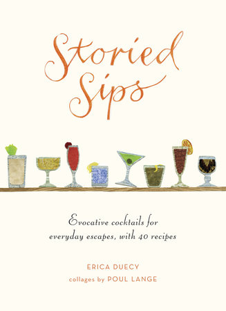 Storied Sips by Erica Duecy