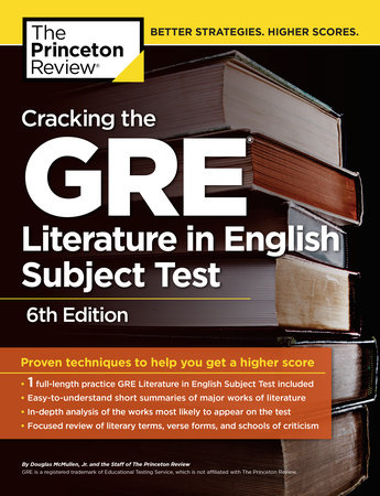 Cracking the GRE Literature in English Subject Test, 6th Edition by