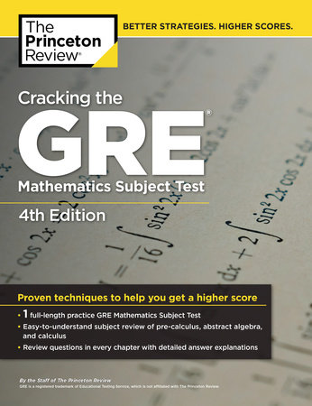 Cracking the GRE Mathematics Subject Test, 4th Edition by
