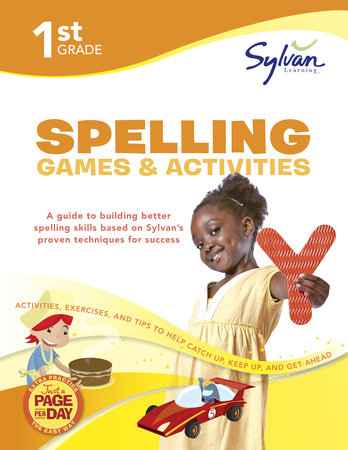 First Grade Spelling Games & Activities (Sylvan Workbooks) by Sylvan Learning