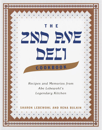 The Second Avenue Deli Cookbook by Sharon Lebewohl, Rena Bulkin and Jack Lebewohl