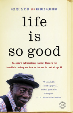Life Is So Good by George Dawson and Richard Glaubman