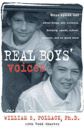 Real Boys' Voices by William Pollack and Todd Schuster