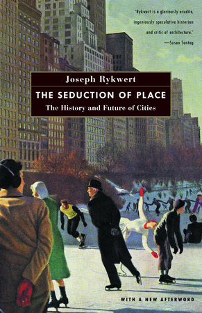 The Seduction of Place by