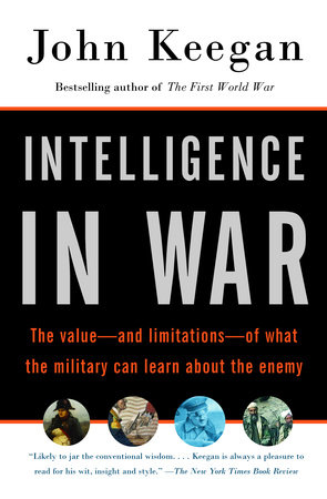 Intelligence in War by John Keegan