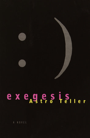 Exegesis by Astro Teller