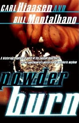 Powder Burn by Carl Hiaasen and Bill Montalbano