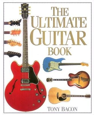 The Ultimate Guitar Book by Tony Bacon