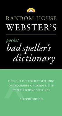 Random House Webster's Pocket Bad Speller's Dictionary by