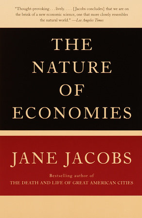 The Nature of Economies by Jane Jacobs