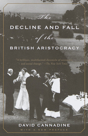 The Decline and Fall of the British Aristocracy by